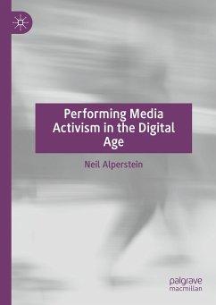 Performing Media Activism in the Digital Age (eBook, PDF) - Alperstein, Neil