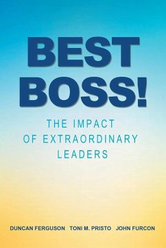 Best Boss!: The Impact of Extraordinary Leaders