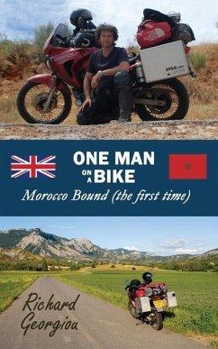 One Man on a Bike. Morocco Bound (the first time) - Georgiou, Richard