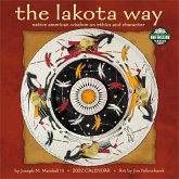 Lakota Way 2022 Wall Calendar: Native American Wisdom on Ethics and Character