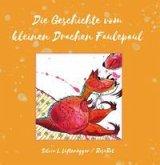 Die Geschichte vom kleinen Drachen Faulepaul