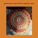 Wanderung der Sinne durch eine mystische Natur