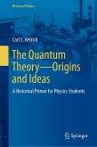 The Quantum Theory—Origins and Ideas (eBook, PDF)