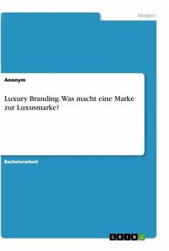 Luxury Branding. Was macht eine Marke zur Luxusmarke?