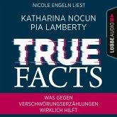 True Facts - Was gegen Verschwörungserzählungen wirklich hilft (Ungekürzt) (MP3-Download)