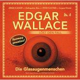 Edgar Wallace - Edgar Wallace löst den Fall, Nr. 4: Die Glasaugenmenschen (MP3-Download)