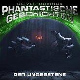 Phantastische Geschichten, Der Ungebetene (MP3-Download)