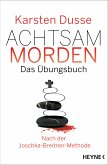 Achtsam morden - Das Praxisbuch mit der Joschka-Breitner-Methode (eBook, ePUB)
