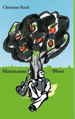 Mattmanns Blues - Koch, Christian