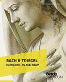 Bach & Triegel. Im Dialog