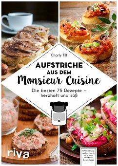 Aufstriche aus dem Monsieur Cuisine - Till, Charly