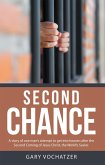 Second Chance: A Story of One Man'S Attempt to Get into Heaven After the Second Coming of Jesus Christ, the World'S Savior (eBook, ePUB)