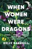 When Women Were Dragons (eBook, ePUB)