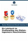 Ein Lehrbuch im Studienpläne des Diplom-Ingenieurs Maschinenbau
