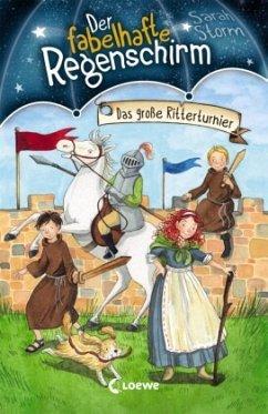 Das große Ritterturnier / Der fabelhafte Regenschirm Bd.5 (Restauflage) - Storm, Sarah