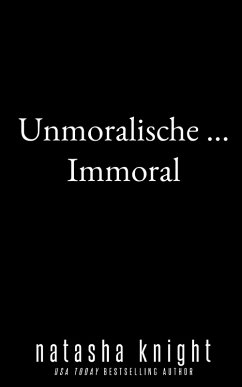 Unmoralische ... Immoral (eBook, ePUB) - Knight, Natasha
