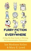 Furry Fiction is Everywhere: A Step-by-Step Guide to Writing Anthropomorphic Characters (eBook, ePUB)