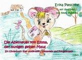 Die Abenteuer von Emma, der mutigen gelben Maus - Ein Kinderbuch über Anderssein, Einsamkeit und Freundschaft (eBook, ePUB)
