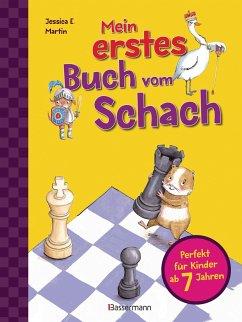 Mein erstes Buch vom Schach. Tricks und Strategien in 3 Schwierigkeitsstufen. Für Kinder ab 7 Jahren - Martin, Jessica E.