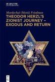 Theodor Herzl's Zionist Journey - Exodus and Return (eBook, ePUB)