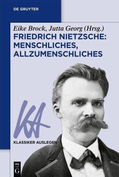 Friedrich Nietzsche: Menschliches, Allzumenschliches (eBook, ePUB)