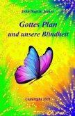 Gottes Plan und unsere Blindheit