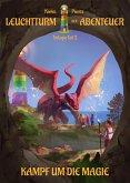 Leuchtturm der Abenteuer Trilogie 2 Kampf um die Magie - Kinderbuch ab 10 Jahren
