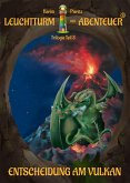 Leuchtturm der Abenteuer Trilogie 3 Entscheidung am Vulkan - Kinderbuch ab 10 Jahren