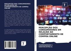 PERCEPÇÃO DOS CONSUMIDORES EM RELAÇÃO AO COMPORTAMENTO DE COMPRA ONLINE - V., PADMANABHANG., SWATHICHITRA