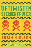 Optimisten sterben früher (eBook, ePUB)