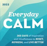 2022 Everyday Calm Boxed Calendar: 365 Days of Inspiration and Mindfulness to Reset, Refresh, and Live Better