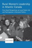 Rural Women's Leadership in Atlantic Canada: First-Hand Perspectives on Local Public Life and Participation in Electoral Politics