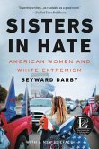 Sisters in Hate: American Women and White Extremism