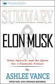 Summary of Elon Musk: Tesla, SpaceX, and the Quest for a Fantastic Future by Ashlee Vance (eBook, ePUB)