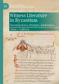 Witness Literature in Byzantium (eBook, PDF)
