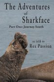 The Adventures of Sharkface: Part One, Journey South