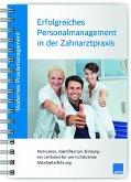 Modernes Praxismanagement - Erfolgreiches Personalmanagement in der Zahnarztpraxis