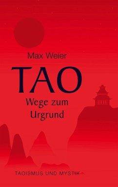 Tao - Wege zum Urgrund (eBook, ePUB)