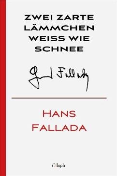 Zwei zarte Lämmchen weiss wie Schnee (eBook, ePUB) - Fallada, Hans