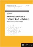 Die Schweizer Kolonisten im Golmer Bruch bei Potsdam