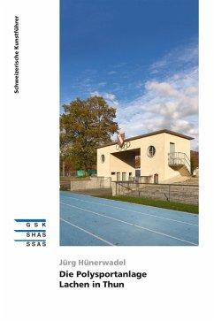 Die Polysportanlage Lachen in Thun (eBook, ePUB) - Hünerwadel, Jürg