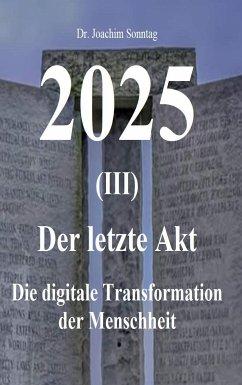 2025 - Der letzte Akt (eBook, ePUB)