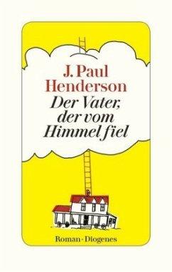 Der Vater, der vom Himmel fiel (Mängelexemplar) - Henderson, J. Paul