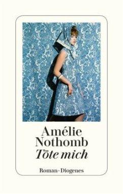 Töte mich (Mängelexemplar) - Nothomb, Amélie