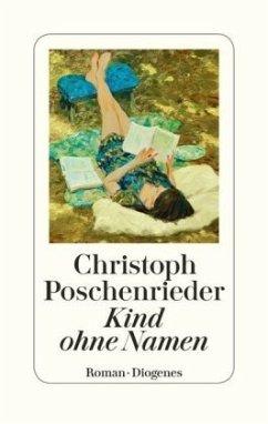 Kind ohne Namen (Mängelexemplar) - Poschenrieder, Christoph