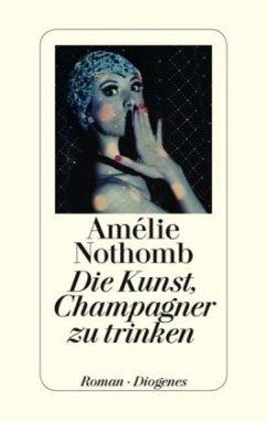 Die Kunst, Champagner zu trinken (Mängelexemplar) - Nothomb, Amélie