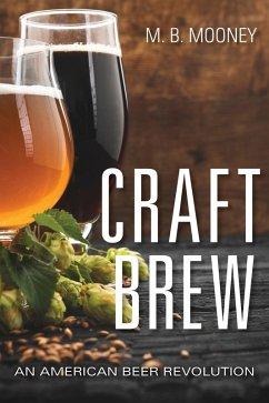 Craft Brew (eBook, ePUB) - Mooney, M. B.