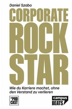 Corporate Rockstar (Mängelexemplar) - Szabo, Daniel