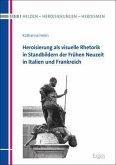 Heroisierung als visuelle Rhetorik in Standbildern der Frühen Neuzeit in Italien und Frankreich