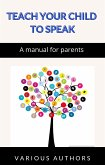 Teach your child to speak - A manual for parents (translated) (eBook, ePUB)